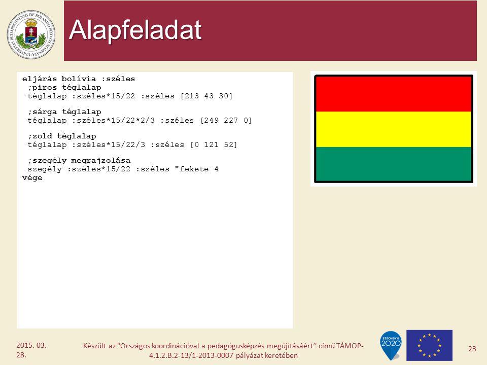 Alapfeladat eljárás bolívia :széles ;piros téglalap téglalap :széles*15/22 :széles [213 43 30] ;sárga téglalap téglalap :széles*15/22*2/3 :széles [249