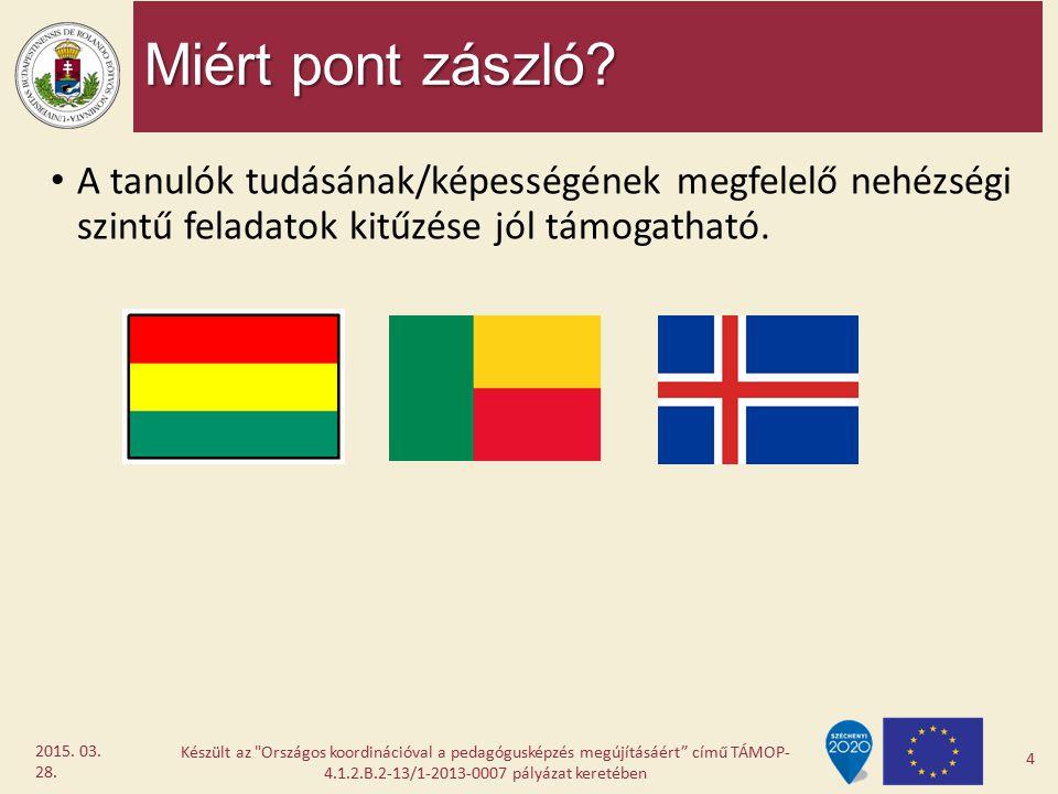 Módszerbeli különbségek Ez a zászló hány vízszintes csíkból (téglalapból) áll.