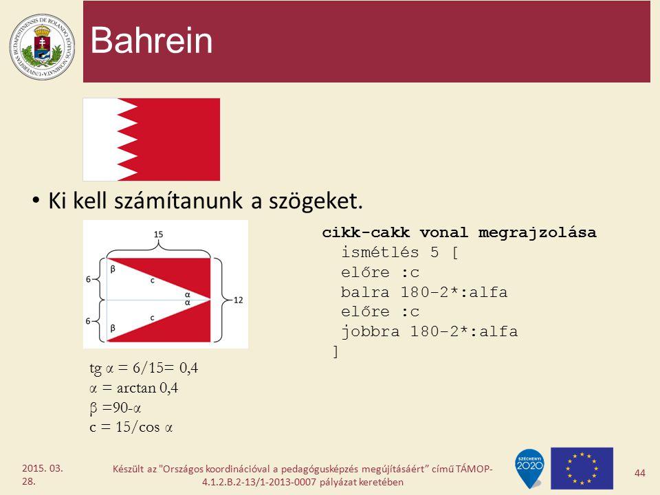 Bahrein Ki kell számítanunk a szögeket. Készült az