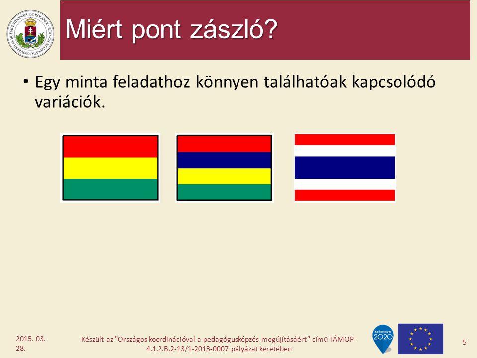 Miért pont zászló? Egy minta feladathoz könnyen találhatóak kapcsolódó variációk. Készült az