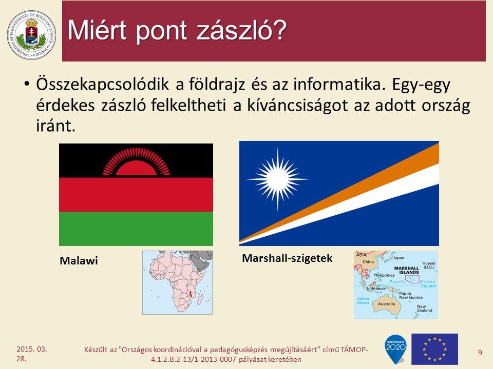 Miért pont zászló? Összekapcsolódik a földrajz és az informatika. Egy-egy érdekes zászló felkeltheti a kíváncsiságot az adott ország iránt. Készült az
