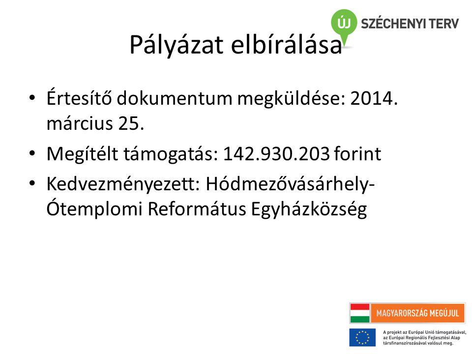Pályázat elbírálása Értesítő dokumentum megküldése: 2014.