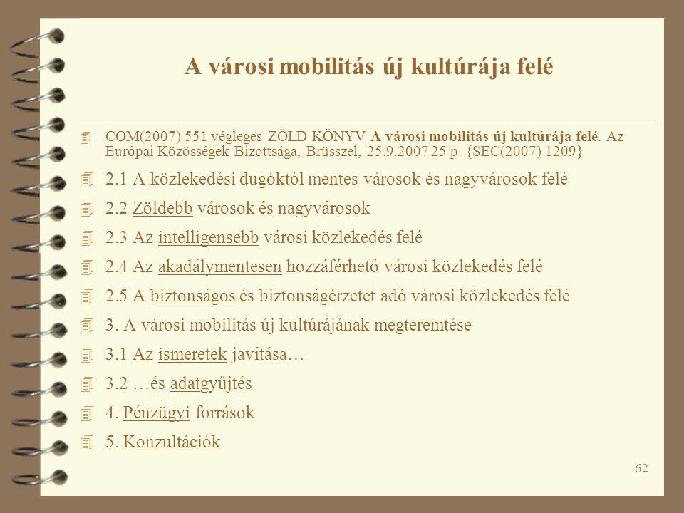 62 4 COM(2007) 551 végleges ZÖLD KÖNYV A városi mobilitás új kultúrája felé.