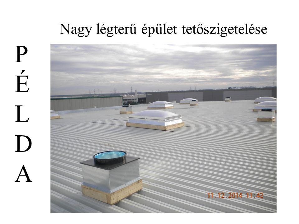 Nagy légterű épület tetőszigetelése PÉLDAPÉLDA