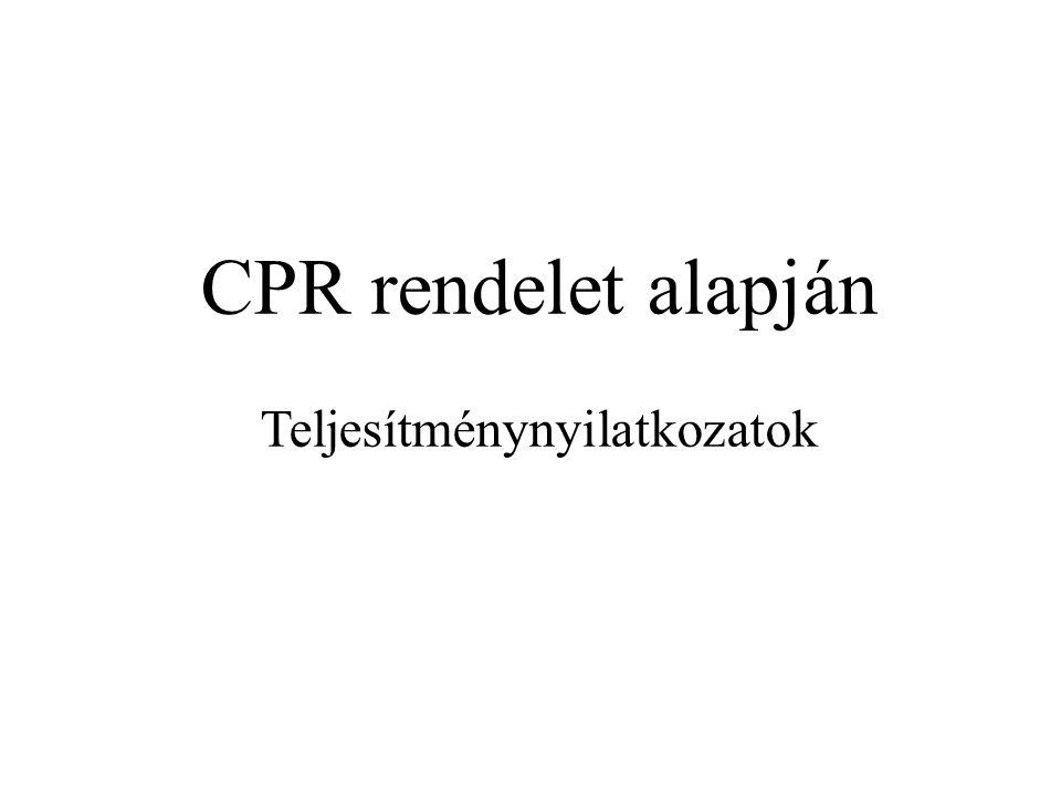 CPR rendelet alapján Teljesítménynyilatkozatok