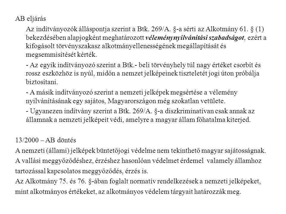 AB eljárás Az indítványozók álláspontja szerint a Btk.