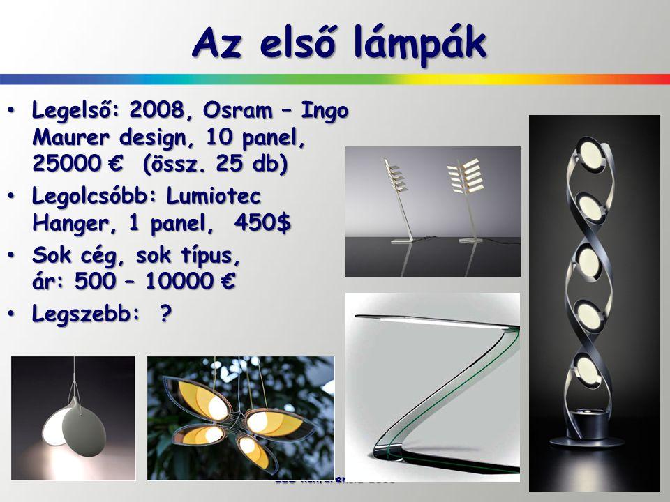Az első lámpák Legelső: 2008, Osram – Ingo Maurer design, 10 panel, 25000 € (össz. 25 db) Legelső: 2008, Osram – Ingo Maurer design, 10 panel, 25000 €