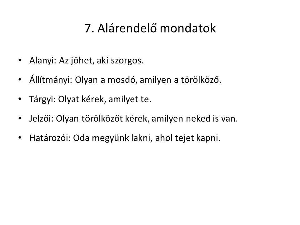8.Mellérendelő mondatok Kapcsolatos: − (és) Noémi szeret és én boldog vagyok.