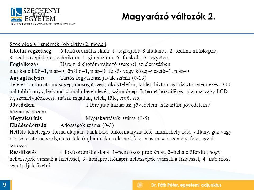 Dr. Tóth Péter, egyetemi adjunktus Magyarázó változók 2.