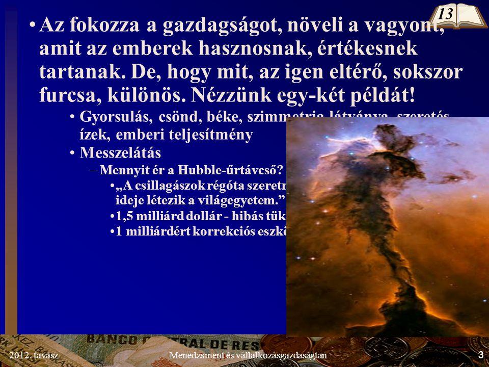 2012.tavasz4Menedzsment és vállalkozásgazdaságtan 13 Nézzük a jegyzet példáit.