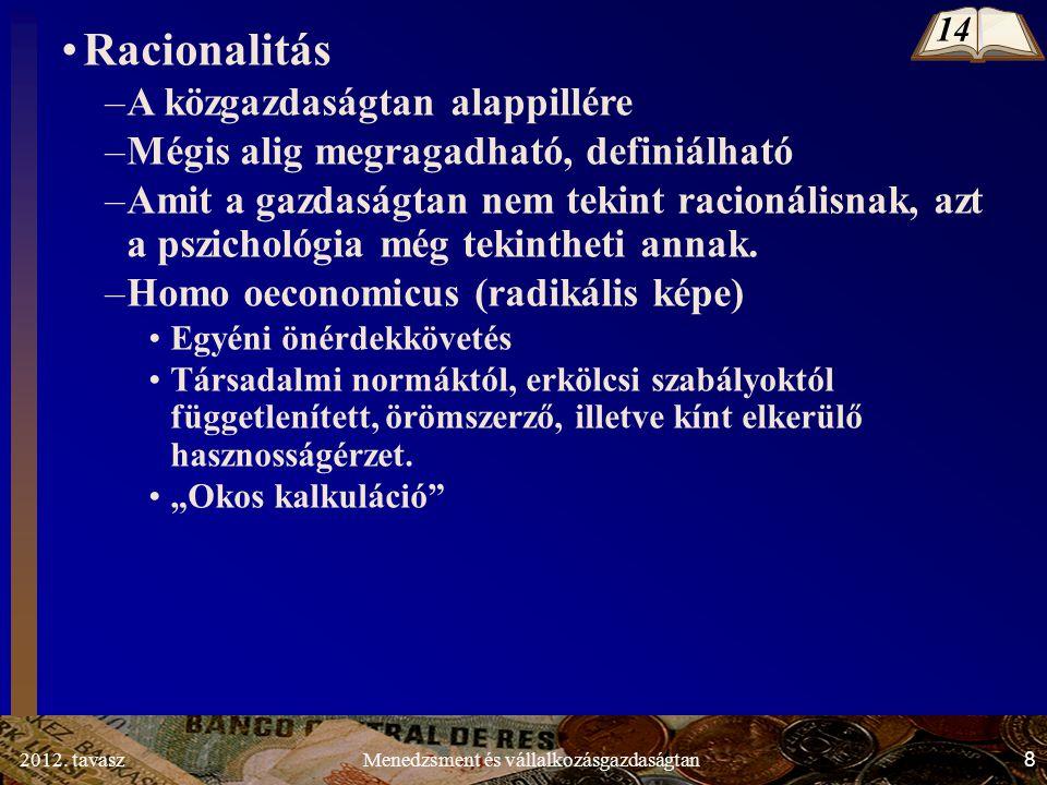 2012.tavasz9Menedzsment és vállalkozásgazdaságtan Árnyaljuk a homo oeconomicus egoista képét.