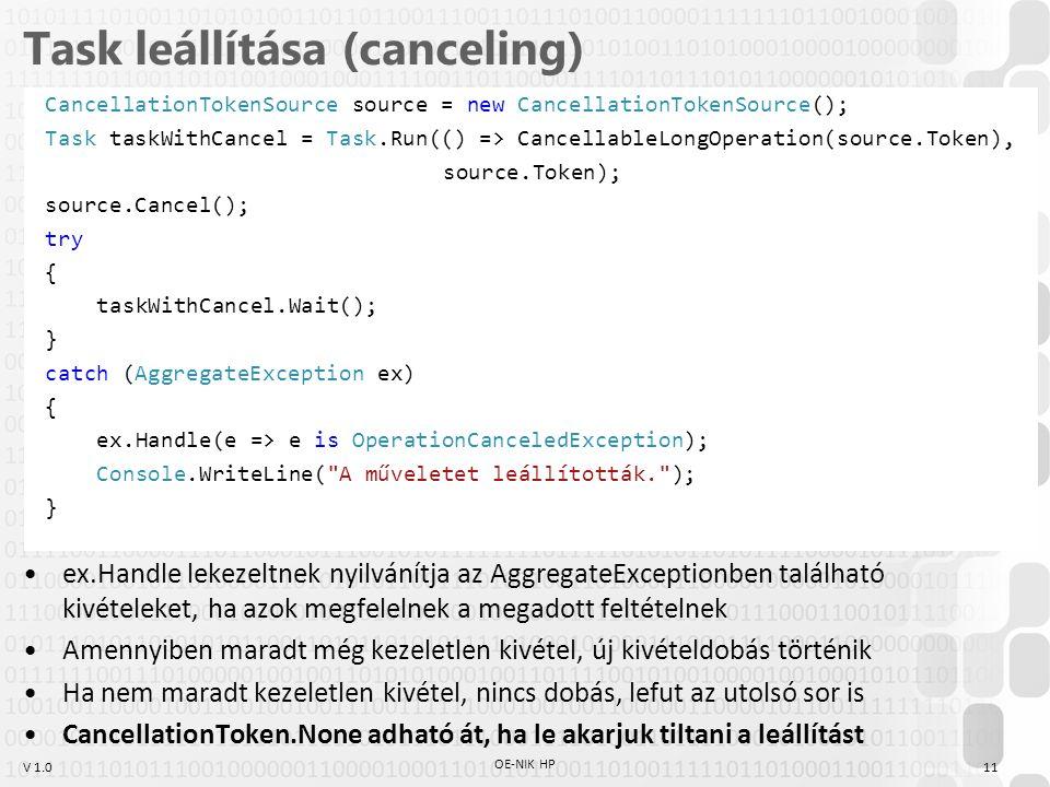 V 1.0 Task leállítása (canceling) ex.Handle lekezeltnek nyilvánítja az AggregateExceptionben található kivételeket, ha azok megfelelnek a megadott fel