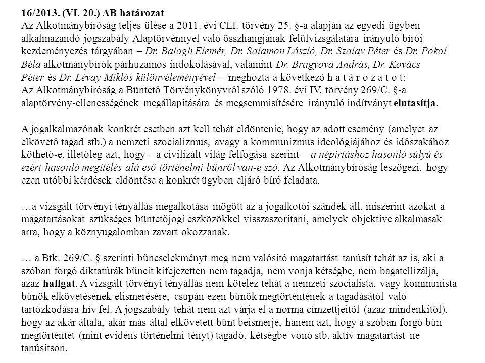 16/2013.(VI. 20.) AB határozat Az Alkotmánybíróság teljes ülése a 2011.