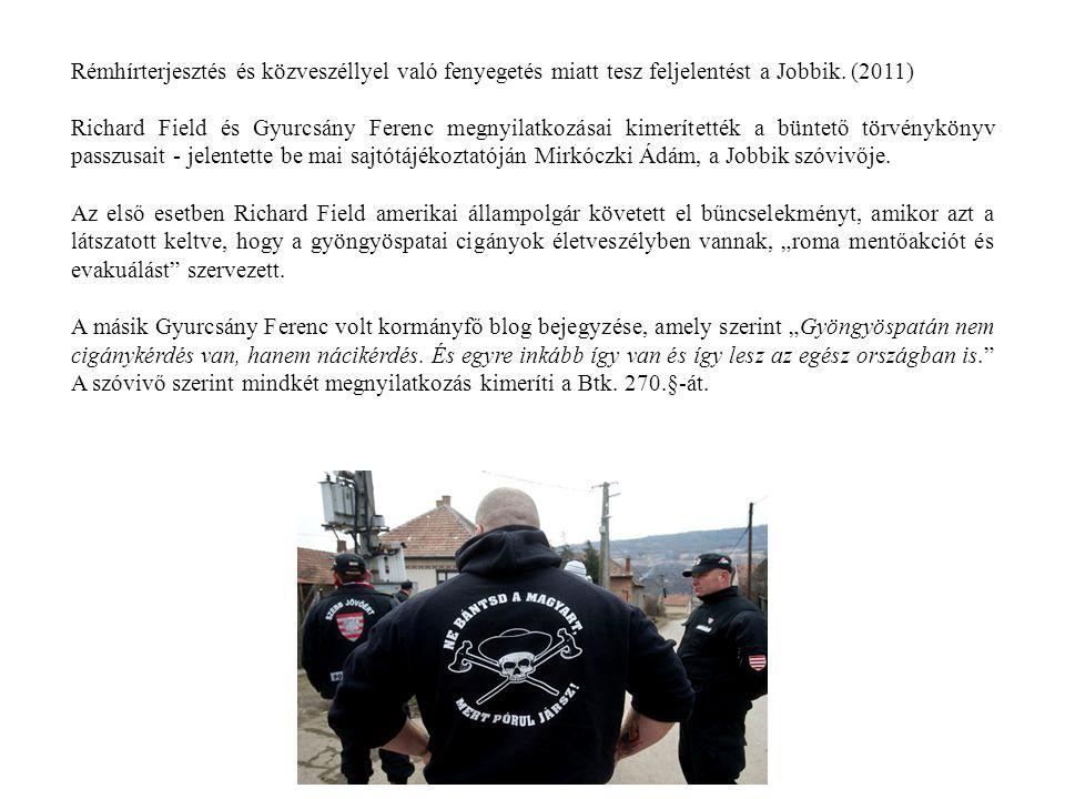 Rémhírterjesztés és közveszéllyel való fenyegetés miatt tesz feljelentést a Jobbik.
