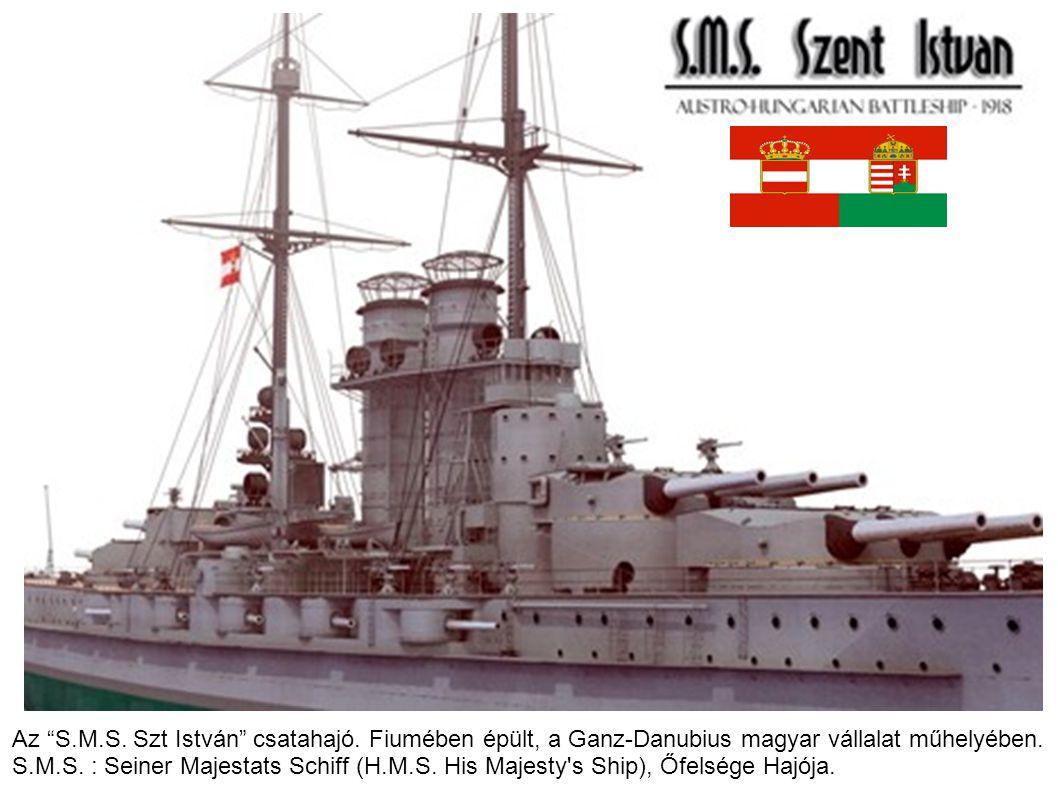 """Az """"S.M.S. Szt István"""" csatahajó. Fiumében épült, a Ganz-Danubius magyar vállalat műhelyében. S.M.S. : Seiner Majestats Schiff (H.M.S. His Majesty's S"""