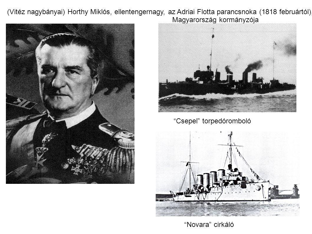 """(Vitéz nagybányai) Horthy Miklós, ellentengernagy, az Adriai Flotta parancsnoka (1818 februártól), Magyarország kormányzója """"Csepel"""" torpedóromboló """"N"""