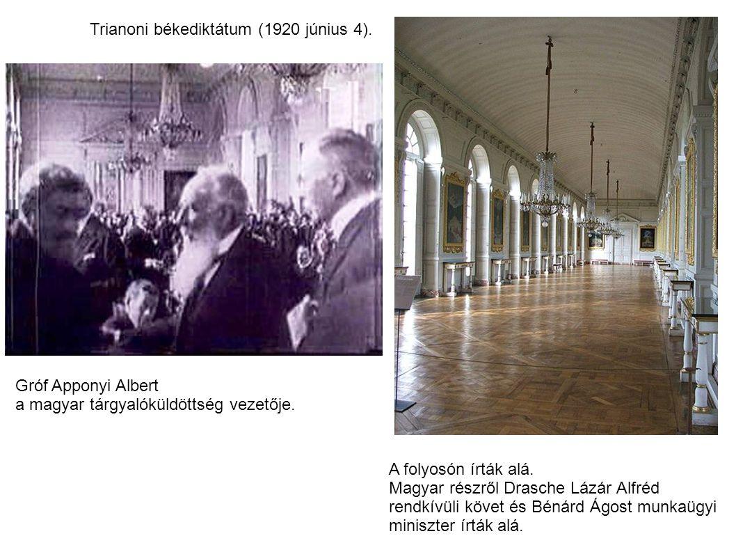 Trianoni békediktátum (1920 június 4). A folyosón írták alá. Magyar részről Drasche Lázár Alfréd rendkívüli követ és Bénárd Ágost munkaügyi miniszter