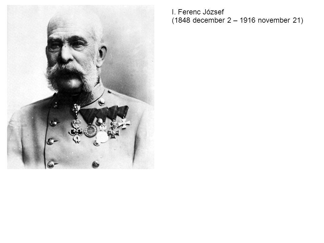 I. Ferenc József (1848 december 2 – 1916 november 21)