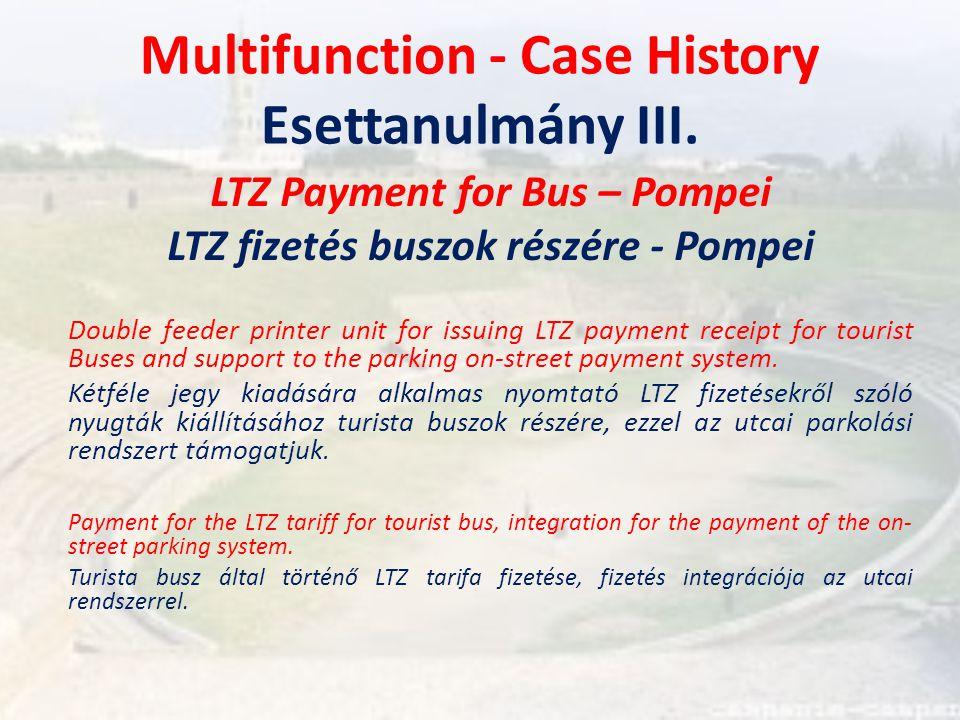 Multifunction - Case History Esettanulmány III.
