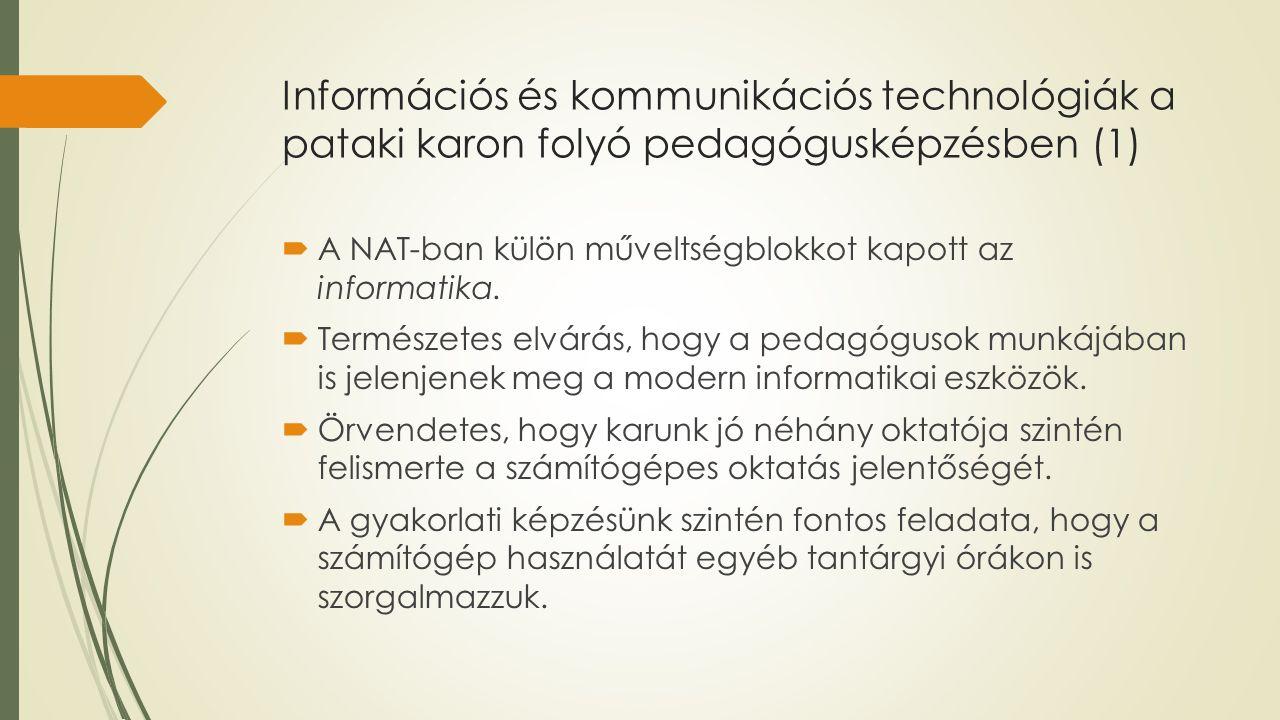 Információs és kommunikációs technológiák a pataki karon folyó pedagógusképzésben (1)  A NAT-ban külön műveltségblokkot kapott az informatika.  Term