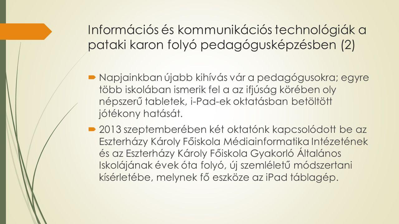 Információs és kommunikációs technológiák a pataki karon folyó pedagógusképzésben (2)  Napjainkban újabb kihívás vár a pedagógusokra; egyre több isko