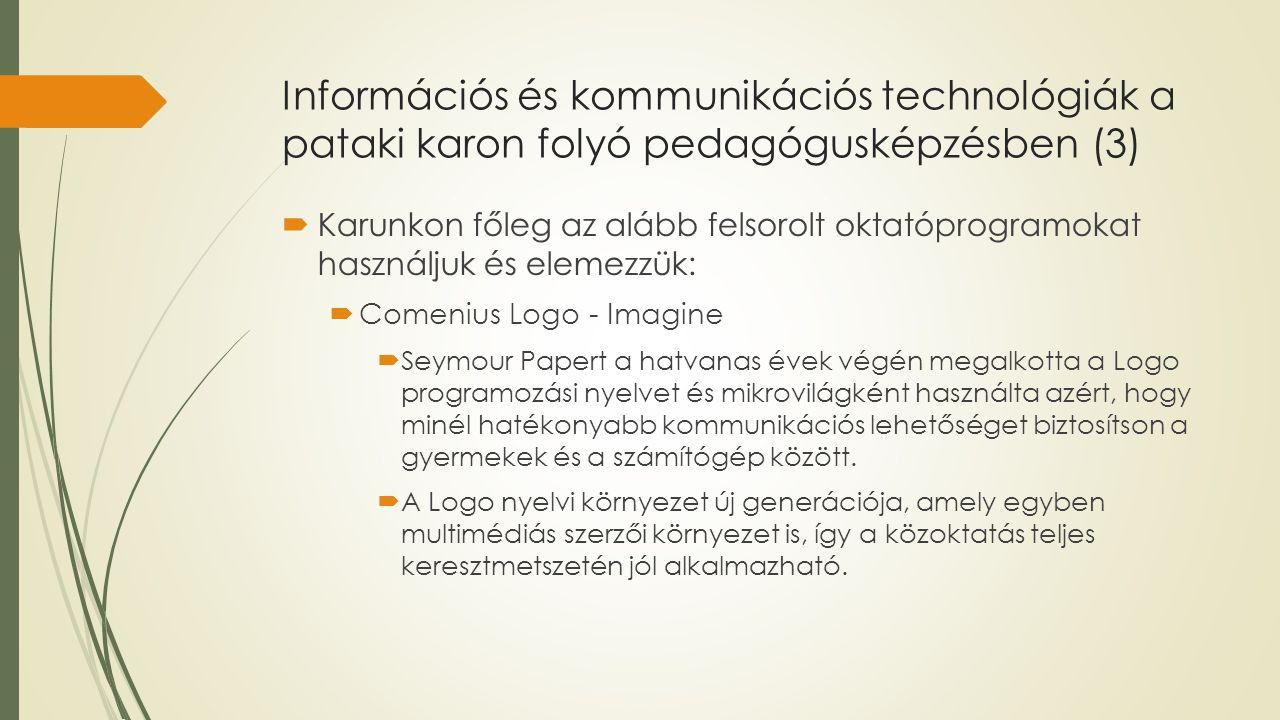 Információs és kommunikációs technológiák a pataki karon folyó pedagógusképzésben (3)  Karunkon főleg az alább felsorolt oktatóprogramokat használjuk