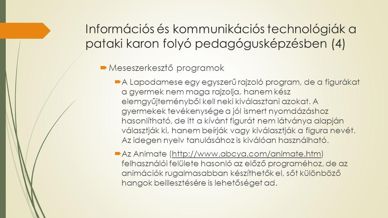 Információs és kommunikációs technológiák a pataki karon folyó pedagógusképzésben (4)  Meseszerkesztő programok  A Lapodamese egy egyszerű rajzoló p