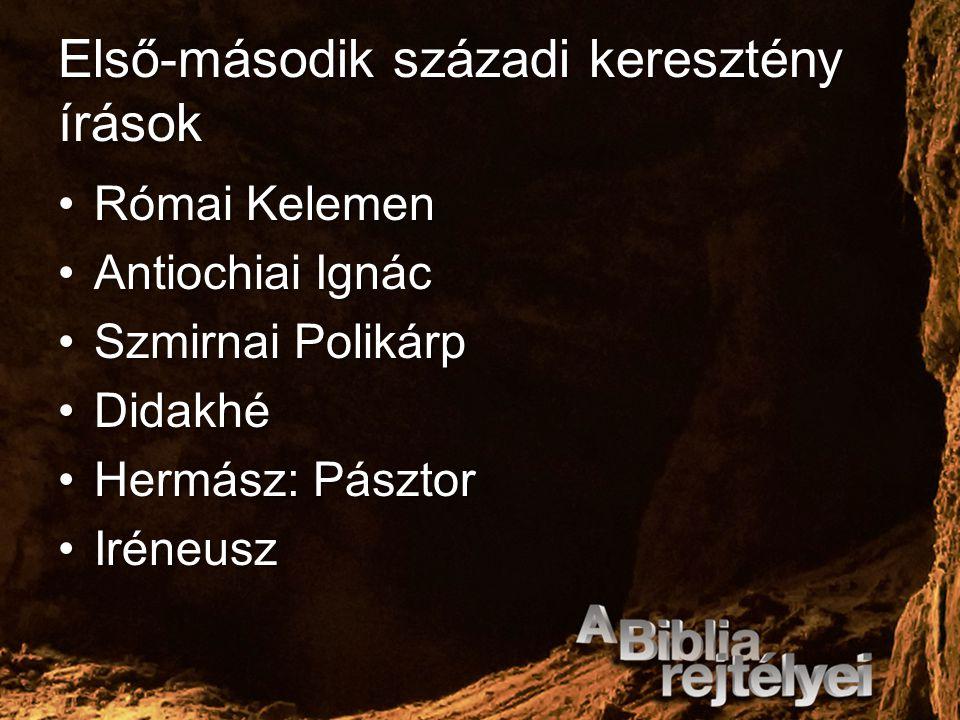 Első-második századi keresztény írások Római KelemenRómai Kelemen Antiochiai IgnácAntiochiai Ignác Szmirnai PolikárpSzmirnai Polikárp DidakhéDidakhé H
