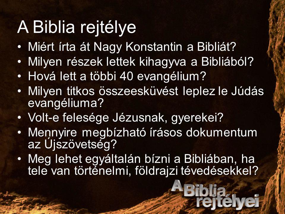 A Biblia rejtélye Miért írta át Nagy Konstantin a Bibliát?Miért írta át Nagy Konstantin a Bibliát? Milyen részek lettek kihagyva a Bibliából?Milyen ré