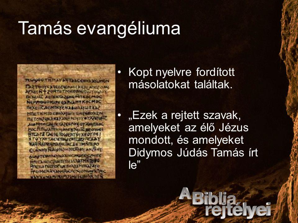 """Tamás evangéliuma Kopt nyelvre fordított másolatokat találtak. """"Ezek a rejtett szavak, amelyeket az élő Jézus mondott, és amelyeket Didymos Júdás Tamá"""