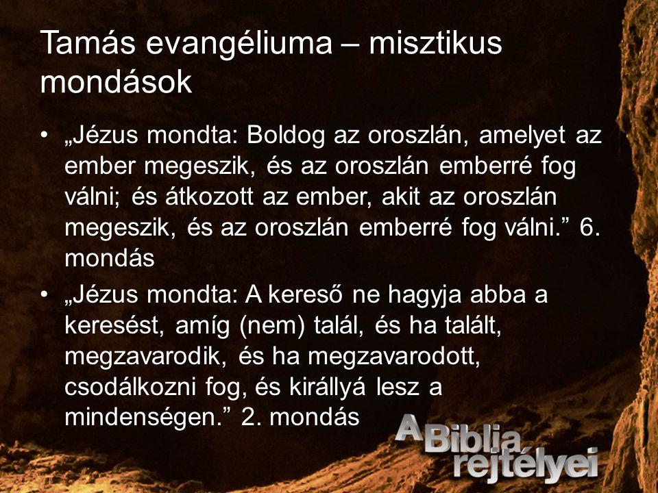 """Tamás evangéliuma – misztikus mondások """"Jézus mondta: Boldog az oroszlán, amelyet az ember megeszik, és az oroszlán emberré fog válni; és átkozott az"""