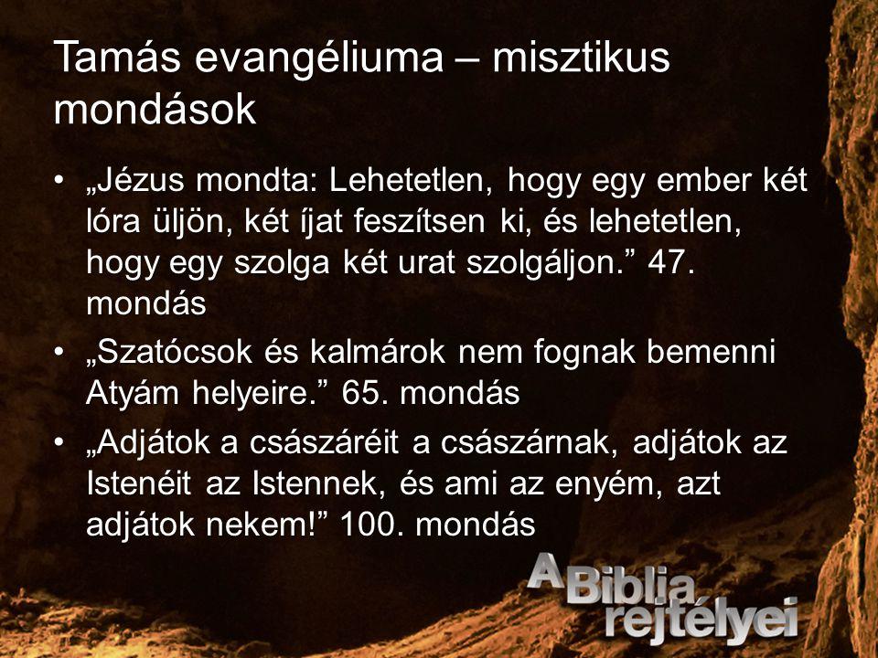 """Tamás evangéliuma – misztikus mondások """"Jézus mondta: Lehetetlen, hogy egy ember két lóra üljön, két íjat feszítsen ki, és lehetetlen, hogy egy szolga"""