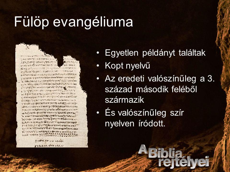Fülöp evangéliuma Egyetlen példányt találtak Kopt nyelvű Az eredeti valószínűleg a 3. század második feléből származik És valószínűleg szír nyelven ír