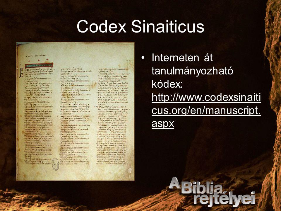 Codex Sinaiticus Interneten át tanulmányozható kódex: http://www.codexsinaiti cus.org/en/manuscript. aspx