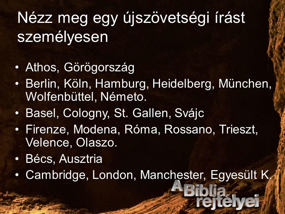 Nézz meg egy újszövetségi írást személyesen Athos, GörögországAthos, Görögország Berlin, Köln, Hamburg, Heidelberg, München, Wolfenbüttel, Németo.Berl