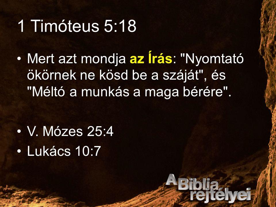 1 Timóteus 5:18 Mert azt mondja az Írás: