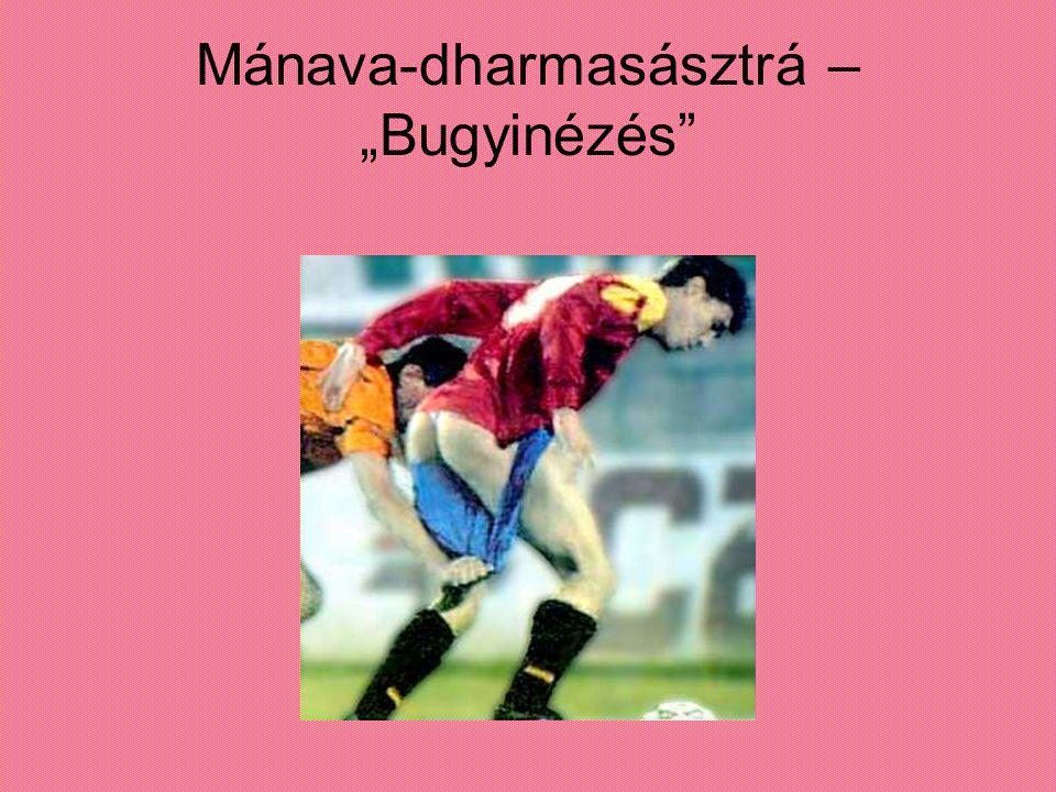 """Mánava-dharmasásztrá – """"Bugyinézés"""