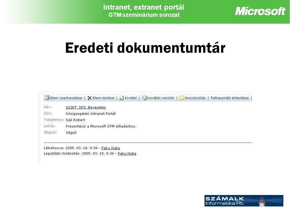 Intranet, extranet portál GTM szeminárium sorozat Eredeti dokumentumtár