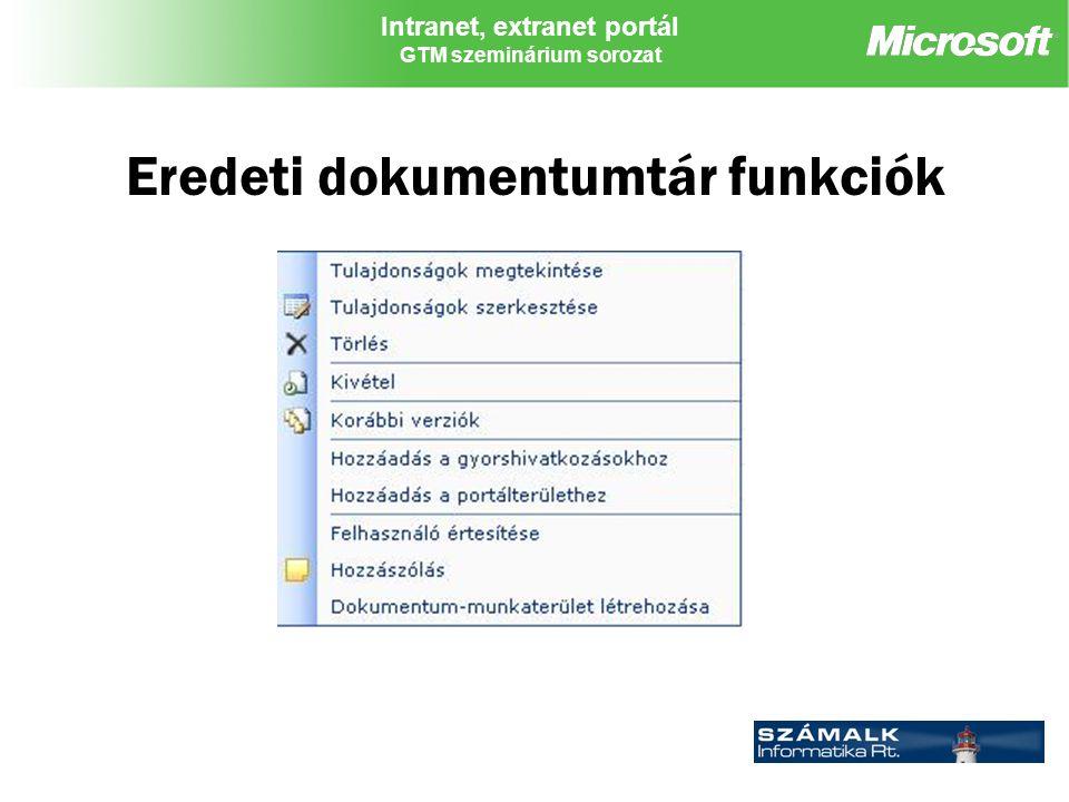 Intranet, extranet portál GTM szeminárium sorozat Eredeti dokumentumtár funkciók
