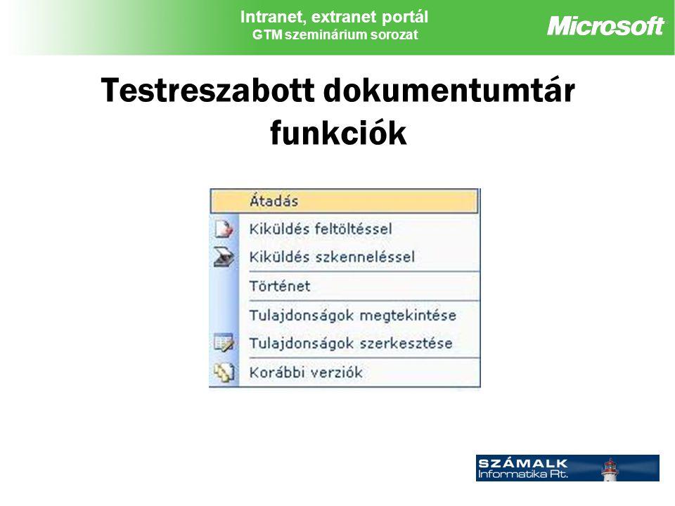 Intranet, extranet portál GTM szeminárium sorozat Testreszabott dokumentumtár funkciók