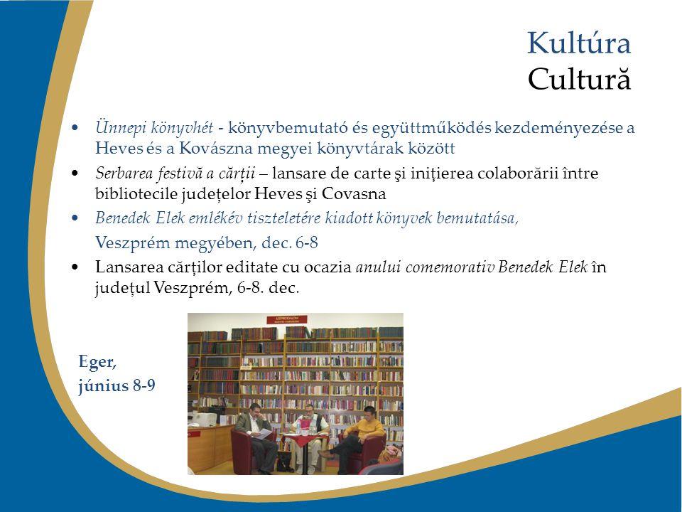 Kultúra Cultură Ünnepi könyvhét - könyvbemutató és együttműködés kezdeményezése a Heves és a Kovászna megyei könyvtárak között Serbarea festivă a cărţ