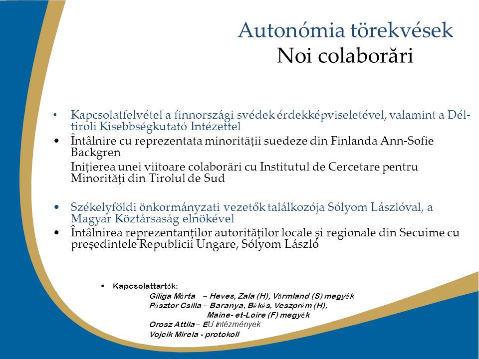 Autonómia törekvések Noi colaborări Kapcsolatfelvétel a finnországi svédek érdekképviseletével, valamint a Dél- tiroli Kisebbségkutató Intézettel Întâ