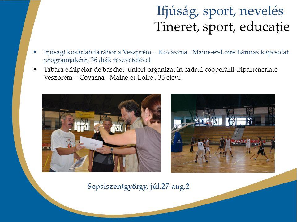 Ifjúság, sport, nevelés Tineret, sport, educaţie Ifjúsági kosárlabda tábor a Veszprém – Kovászna –Maine-et-Loire hármas kapcsolat programjaként, 36 di
