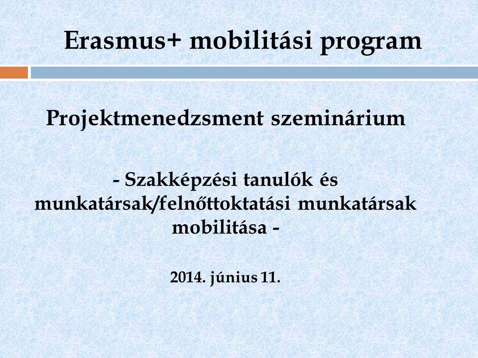 Erasmus+ mobilitási program Projektmenedzsment szeminárium - Szakképzési tanulók és munkatársak/felnőttoktatási munkatársak mobilitása - 2014.