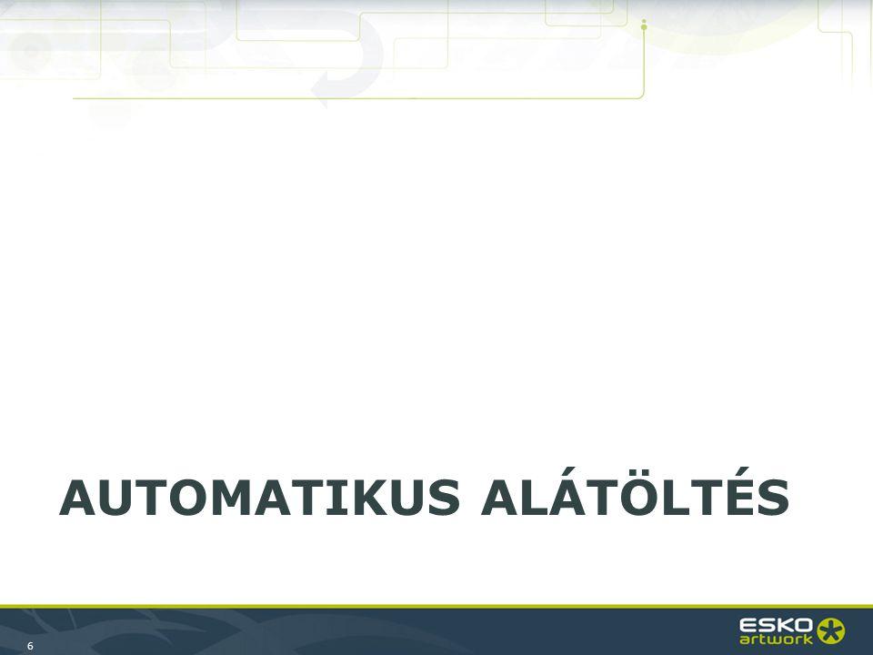 6 AUTOMATIKUS ALÁTÖLTÉS