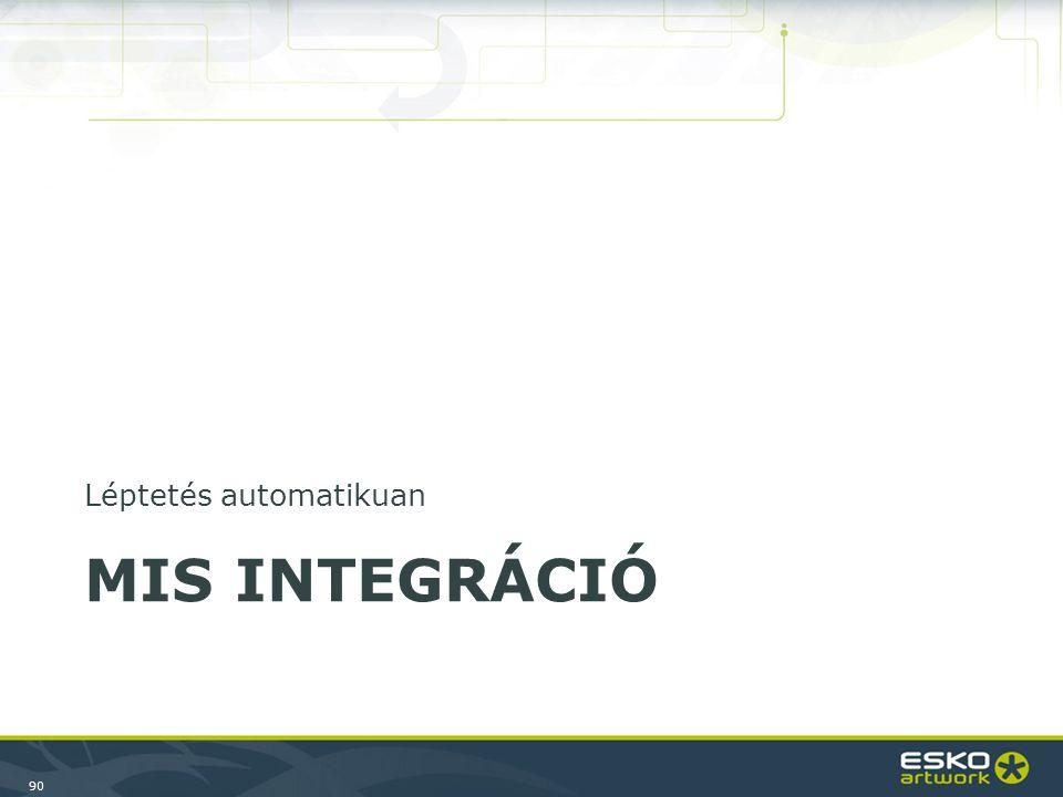 90 MIS INTEGRÁCIÓ Léptetés automatikuan