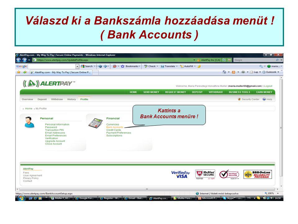Válaszd ki a Bankszámla hozzáadása menüt ! ( Bank Accounts ) Kattints a Bank Accounts menüre !