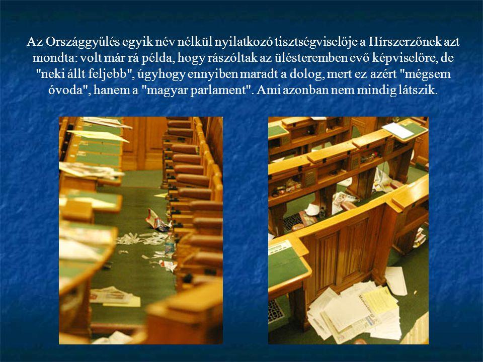 Az Országgyűlés egyik név nélkül nyilatkozó tisztségviselője a Hírszerzőnek azt mondta: volt már rá példa, hogy rászóltak az ülésteremben evő képviselőre, de neki állt feljebb , úgyhogy ennyiben maradt a dolog, mert ez azért mégsem óvoda , hanem a magyar parlament .