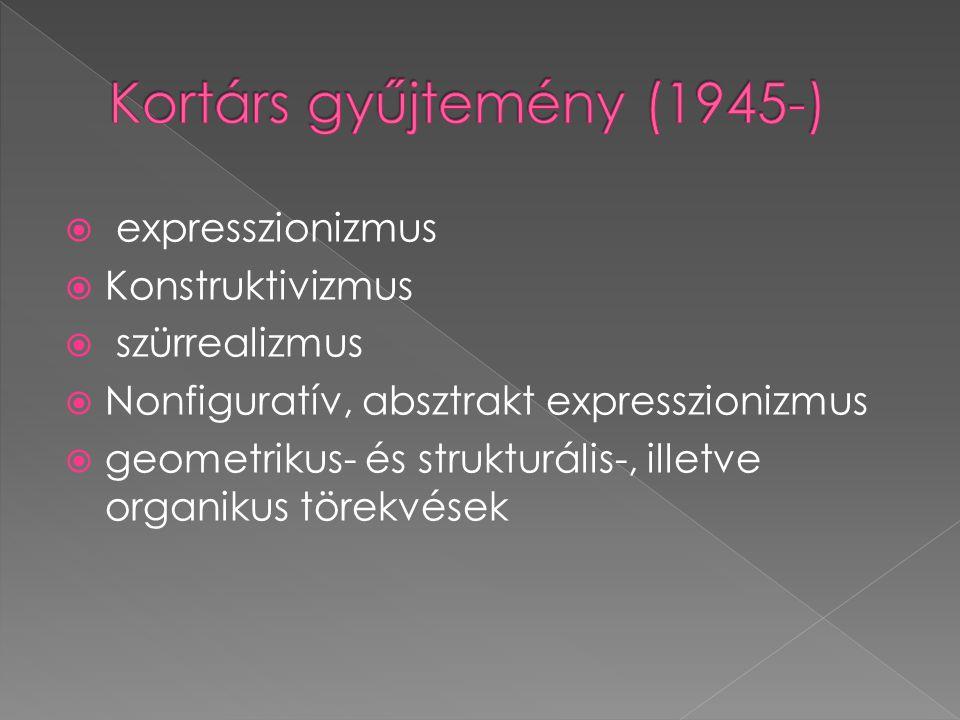  expresszionizmus  Konstruktivizmus  szürrealizmus  Nonfiguratív, absztrakt expresszionizmus  geometrikus- és strukturális-, illetve organikus tö