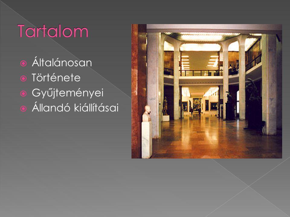  Általánosan  Története  Gyűjteményei  Állandó kiállításai